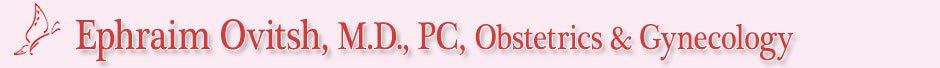 Ephraim Ovitsh, MD, PC, Obstetrics & Gynecology